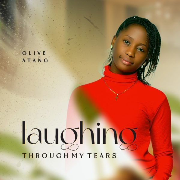 Laughing Through My Tears By Olive Atang