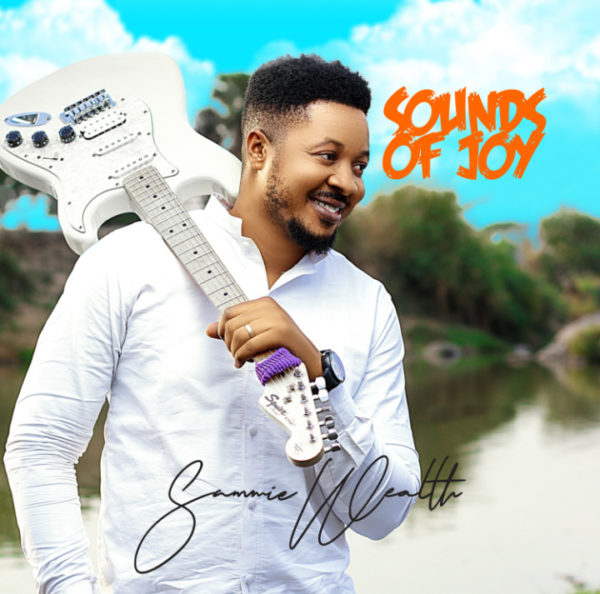Sounds of Joy By Sammie Wealth