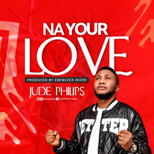 Na Your Love By Jude Philips