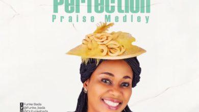 Photo of [Music] Perfection Praise By Funke Bada