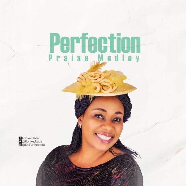 Perfection Praise By Funke Bada