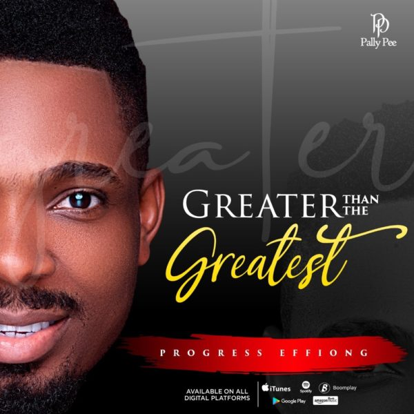 Greater Than The Greatest By Progress Effiong