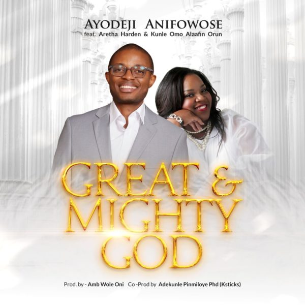Great and Mighty God By Ayodeji  Anifowose