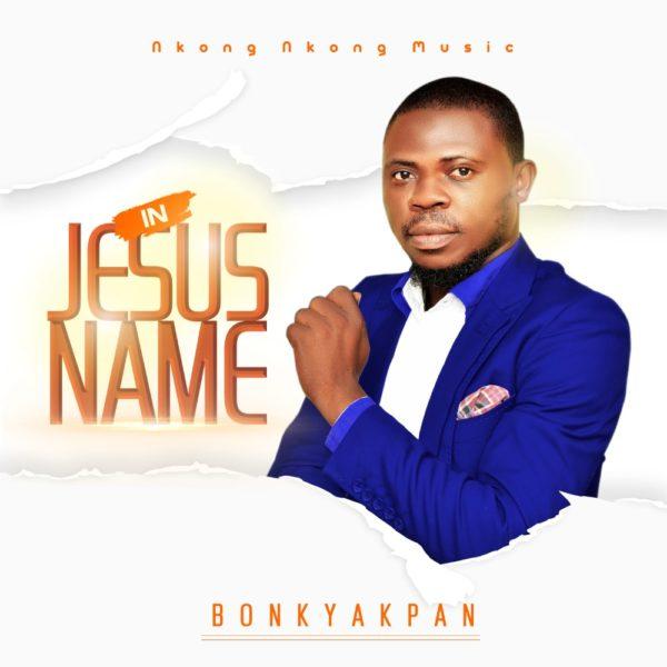 In Jesus Name By Bonky Akpan