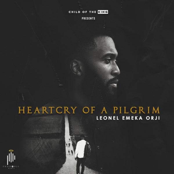 HeartCry Of A Pilgrim By Leonel Emeka Orji