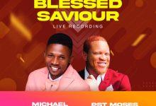 Photo of [Music] Blessed Saviour By Michael Akingbala