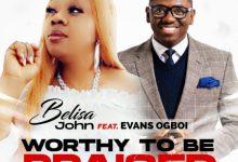 Photo of [Music] Worthy To Be Praised By Belisa John