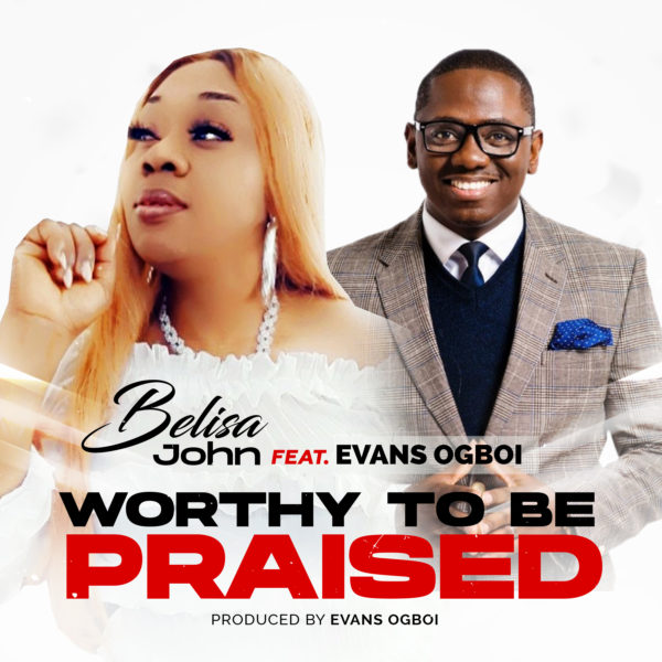 Worthy To Be Praised By Belisa John