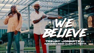 Photo of [Music Video] We Believe By Teejay Jonartz
