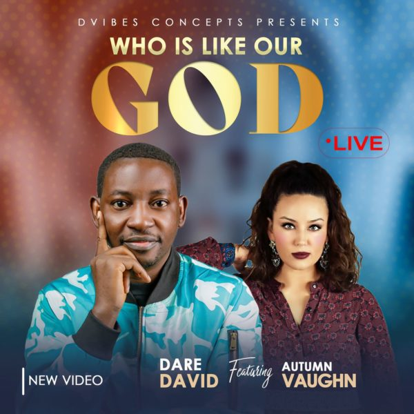 Who Is Like Our God By Dare David