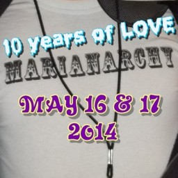 10 years of LOVE - Marianarchy - May 16 & 17 2014