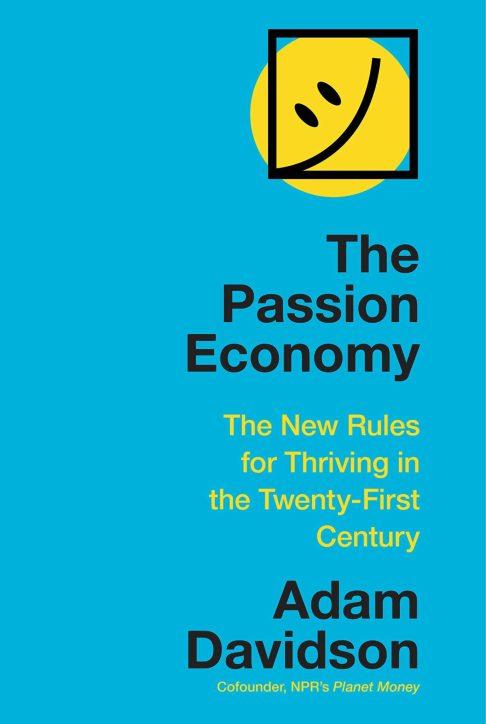 The Passion Economy by Adam Davidson