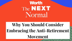 Why You Should Consider Embracing the Anti-Retirement Movement