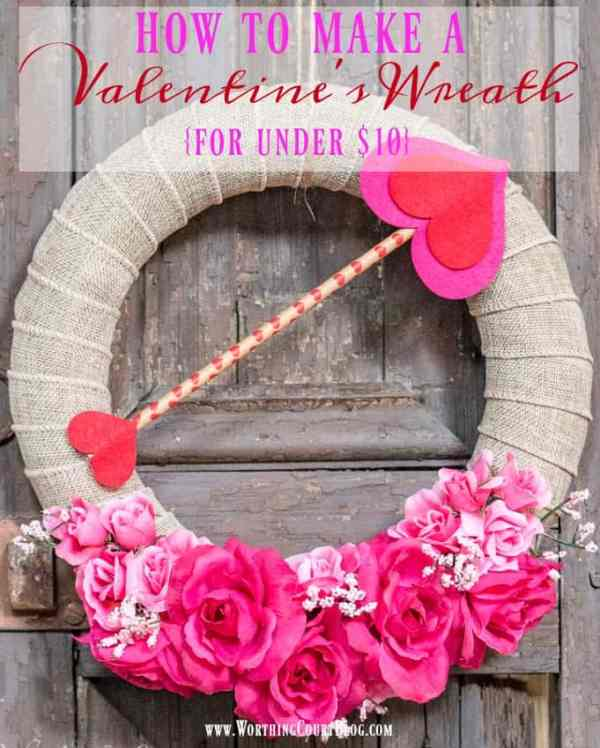 Easy And Affordable - Make A Valentine's Wreath For Under ...