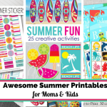Awesome Summer Printables for Moms & Kids