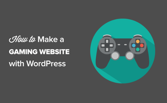 How to make a gaming website with WordPress