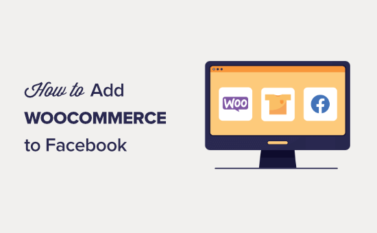 How to add WooCommerce store to Facebook (step by step)