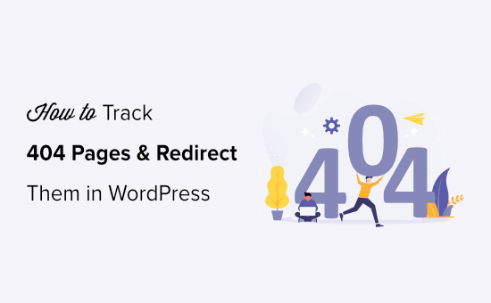 How to Track 404 Pages in WordPress