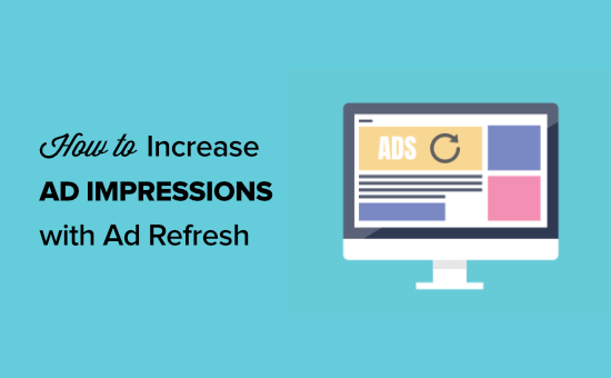 How to increase ad impressions in WordPress with ad refresh (2 ways)