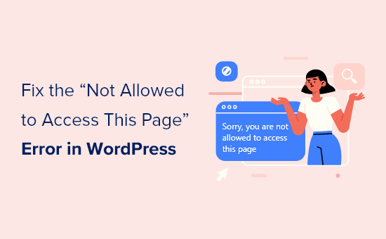 How to Fix the 'Sorry, You Are Not Allowed to Access This Page' Error in WordPress