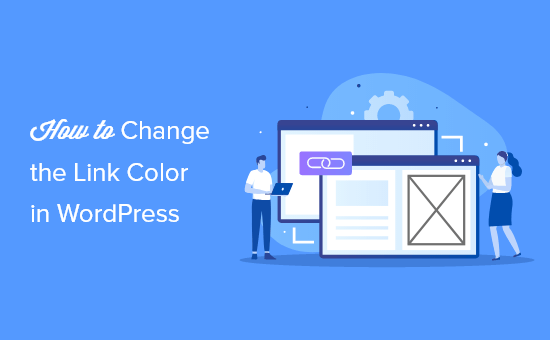 How to change the link color in WordPress (beginner's guide)