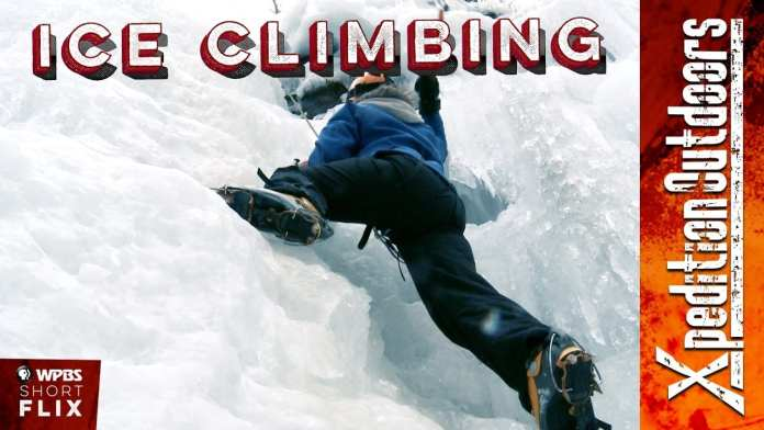 Ice Climbing – Lake Placid, NY | Xpedition Outdoors | WPBS Short Flix