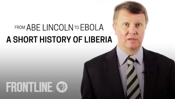 From Abe Lincoln to Ebola: A Short History of Liberia | FRONTLINE