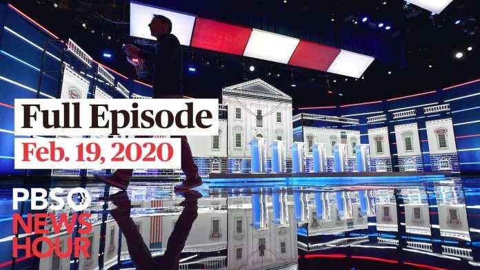 PBS NewsHour full episode, Feb 19, 2020