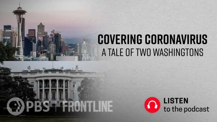 Covering Coronavirus: A Tale of Two Washingtons (podcast) | FRONTLINE