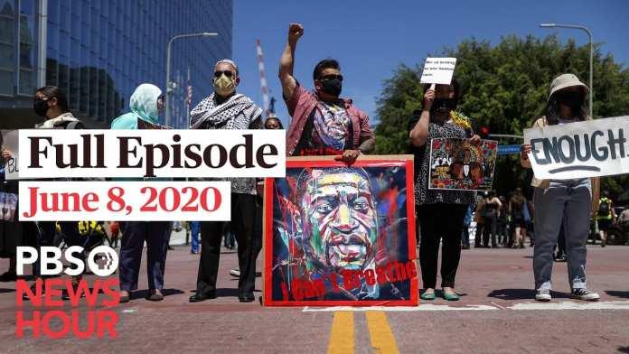 PBS NewsHour full episode, June 8, 2020