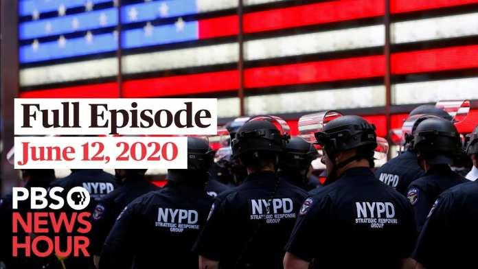 PBS NewsHour full episode, June 12, 2020