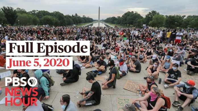 PBS NewsHour full episode, June 5, 2020