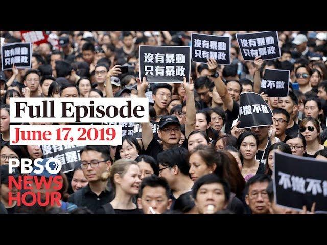PBS NewsHour full episode June 17, 2019