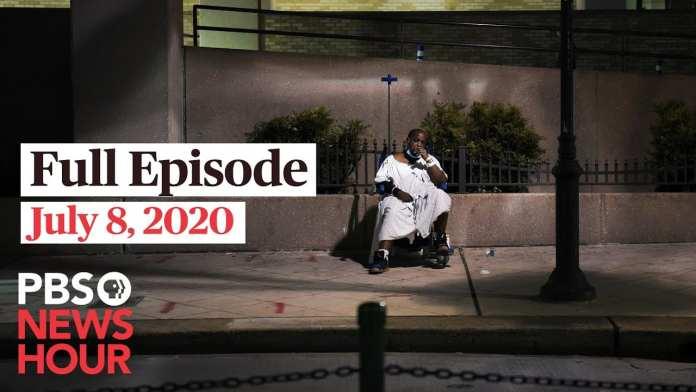 PBS NewsHour full episode, July 8, 2020