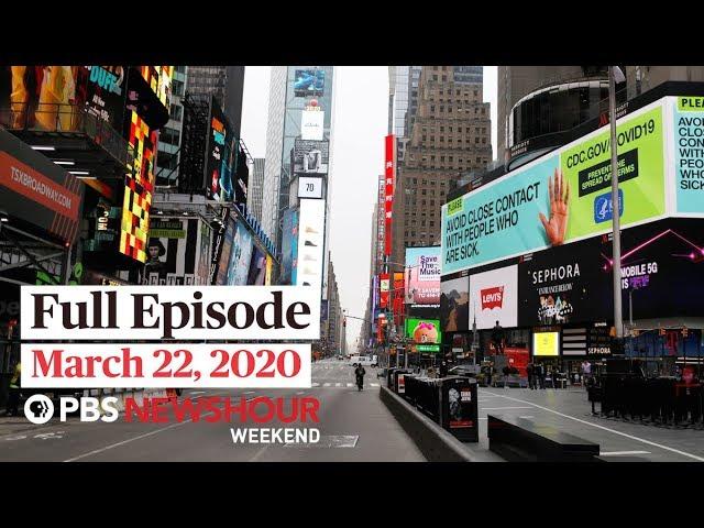 PBS NewsHour Weekend full episode March 22, 2020