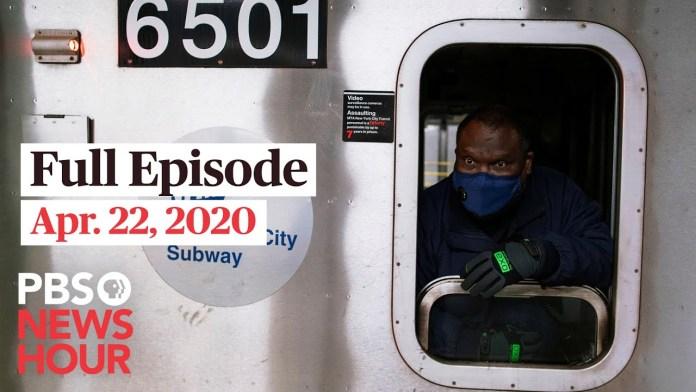 PBS NewsHour full episode, Apr 22, 2020