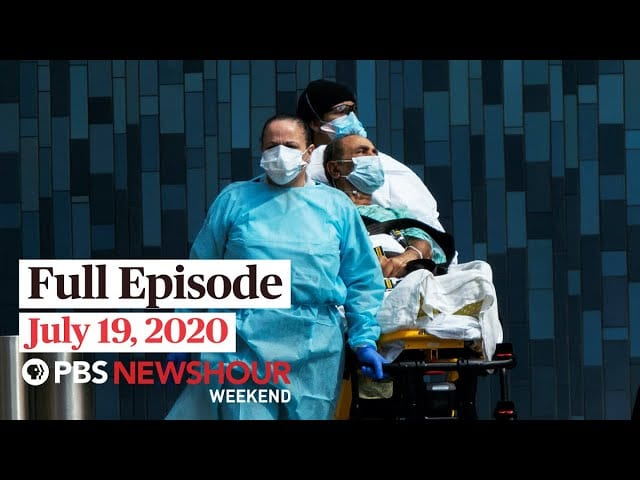 PBS NewsHour Weekend full episode July 19, 2020