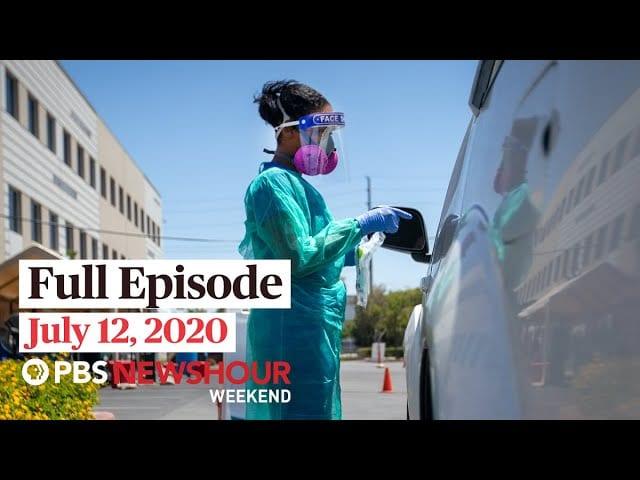 PBS NewsHour Weekend full episode July 12, 2020