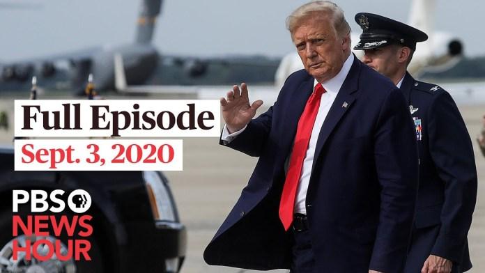 PBS NewsHour full episode, Sept. 3, 2020