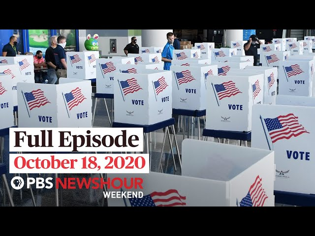 PBS NewsHour Weekend Full Episode October 18, 2020