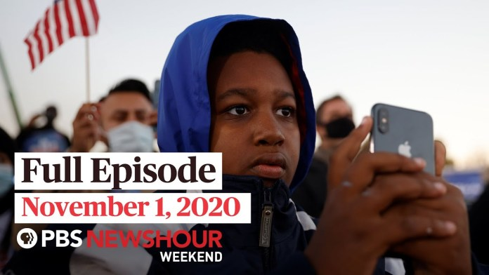PBS NewsHour Weekend Full Episode, November 1, 2020