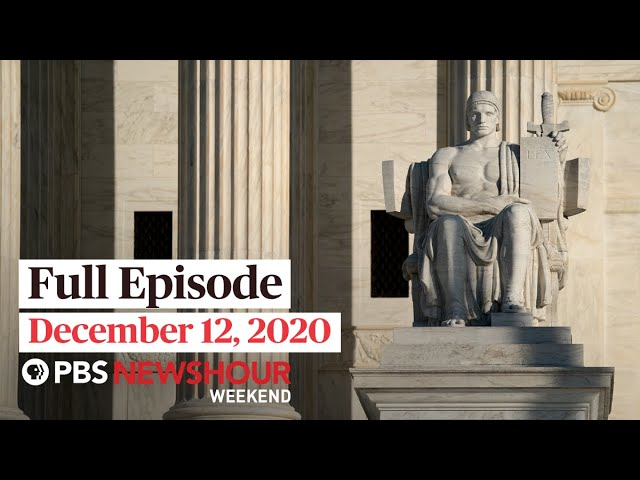 PBS NewsHour Weekend Full Episode December 12, 2020