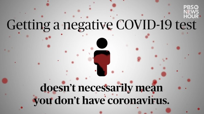You can test negative for COVID-19 but still have it. Here's how