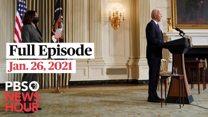 PBS NewsHour full episode, Jan. 26, 2021