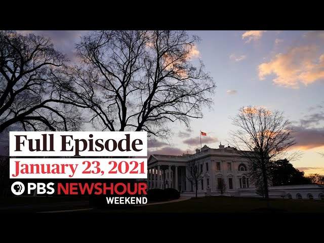 PBS NewsHour Weekend Full Episode January 23, 2021