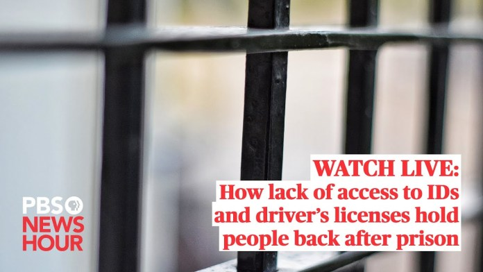 WATCH LIVE: How lack of access to IDs and driver's licenses hold people back after prison