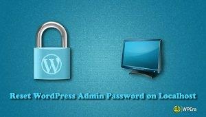 3 Ways to Reset Your WordPress Admin Password on Localhost