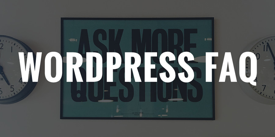 Frequently Asked Questions About WordPress