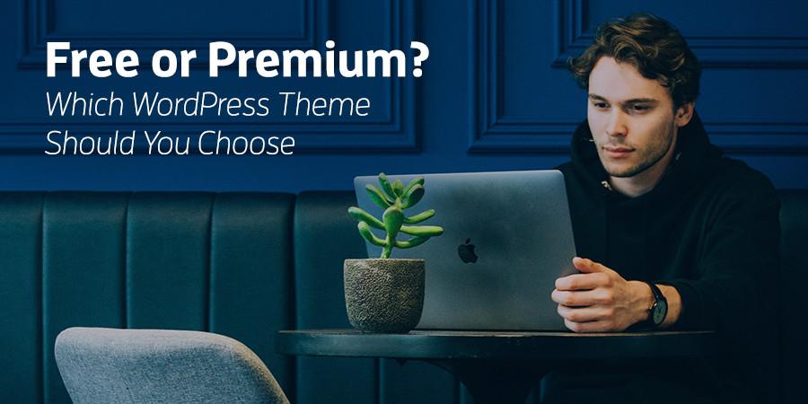 Should You Choose a Free or Premium WordPress Theme