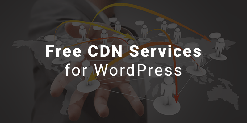 Free CDN Services to Speed Up WordPress